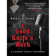 A GOOD KNIFE'S WORK by Sheila York