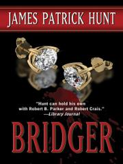 BRIDGER by James Patrick Hunt