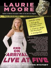 DEB ON ARRIVAL--LIVE AT FIVE by Laurie Moore