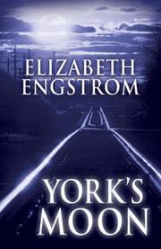 YORK'S MOON by Elizabeth Engstrom