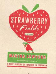 STRAWBERRY FIELDS by Marina Lewycka