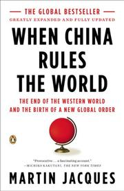 WHEN CHINA RULES THE WORLD by Martin Jacques