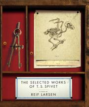 THE SELECTED WORKS OF T.S. SPIVET by Reif Larsen
