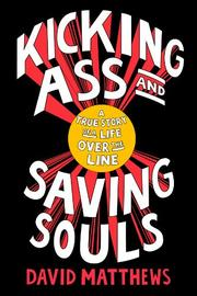 Cover art for KICKING ASS AND SAVING SOULS
