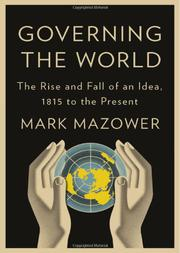 GOVERNING THE WORLD by Mark Mazower