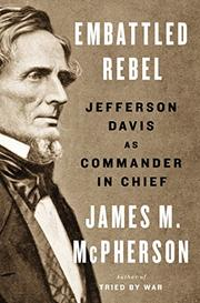 EMBATTLED REBEL by James M. McPherson