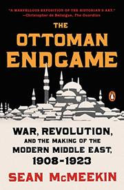 THE OTTOMAN ENDGAME by Sean McMeekin