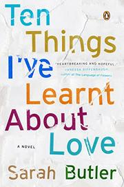 TEN THINGS I'VE LEARNT ABOUT LOVE by Sarah Butler