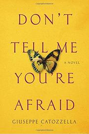 DON'T TELL ME YOU'RE AFRAID by Giuseppe Catozzella