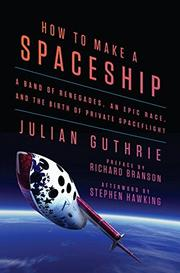 HOW TO MAKE A SPACESHIP by Julian Guthrie