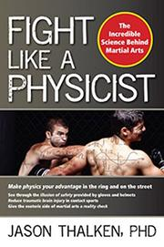 Fight Like A Physicist by Jason Thalken