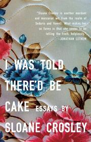 Book Cover for I WAS TOLD THERE'D BE CAKE