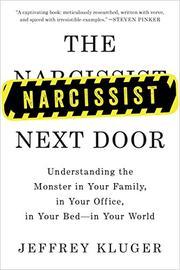 THE NARCISSIST NEXT DOOR by Jeffrey Kluger