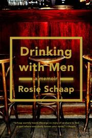 DRINKING WITH MEN by Rosie Schaap