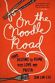 ON THE NOODLE ROAD by Jen Lin-Liu