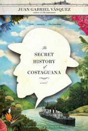 Book Cover for THE SECRET HISTORY OF COSTAGUANA