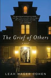 THE GRIEF OF OTHERS by Leah Hager Cohen