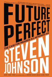 FUTURE PERFECT by Steven Johnson
