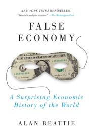 FALSE ECONOMY by Alan Beattie