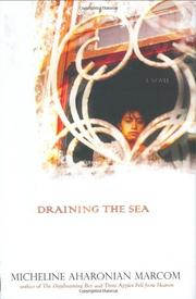 DRAINING THE SEA by Micheline Aharonian Marcom