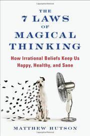 THE 7 LAWS OF MAGICAL THINKING by Matthew Hutson