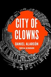 CITY OF CLOWNS by Daniel Alarcón