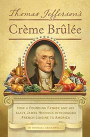 THOMAS JEFFERSON'S CRÈME BRÛLÉE by Thomas J. Craughwell