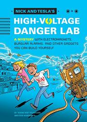 NICK AND TESLA'S HIGH-VOLTAGE DANGER LAB by Bob Pflugfelder