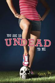 YOU ARE SO UNDEAD TO ME by Stacey Jay