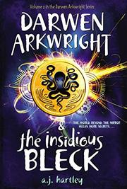 Cover art for DARWEN ARKWRIGHT AND THE INSIDIOUS BLECK