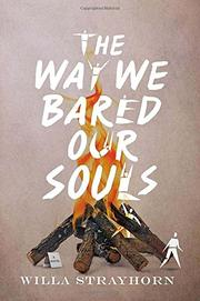 THE WAY WE BARED OUR SOULS by Willa Strayhorn