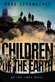 CHILDREN OF THE EARTH by Anna Schumacher