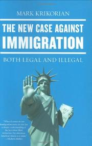 THE NEW CASE AGAINST IMMIGRATION by Mark Krikorian
