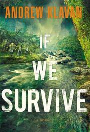 IF WE SURVIVE by Andrew Klavan