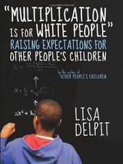 """MULTIPLICATION IS FOR WHITE PEOPLE"" by Lisa Delpit"