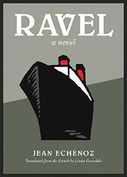 RAVEL by Jean Echenoz