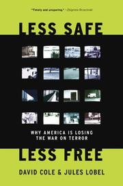 LESS SAFE, LESS FREE by David Cole