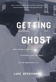 GETTING GHOST by Luke Bergmann