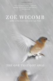 THE ONE THAT GOT AWAY by Zoë  Wicomb