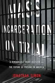 MASS INCARCERATION ON TRIAL by Jonathan Simon