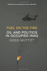 FUEL ON THE FIRE by Greg Muttitt