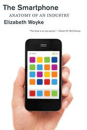 THE SMARTPHONE by Elizabeth Woyke