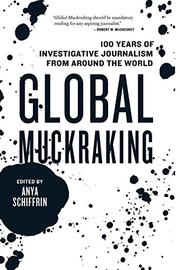 GLOBAL MUCKRAKING by Anya Schiffrin