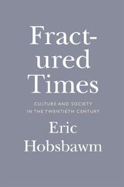 FRACTURED TIMES by Eric Hobsbawm