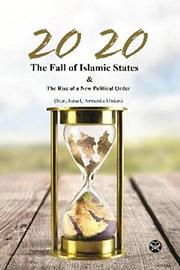 2020 The Fall of Islamic States by Sohrab ChamanAra