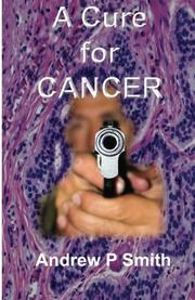 A CURE FOR CANCER by Andrew P. Smith