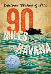 90 MILES TO HAVANA by Enrique Flores-Galbis