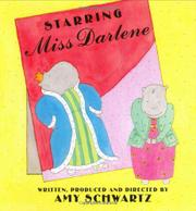 STARRING MISS DARLENE by Amy Schwartz