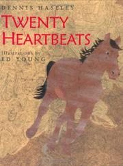 TWENTY HEARTBEATS by Dennis Haseley