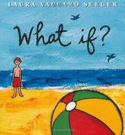 WHAT IF? by Laura Vaccaro Seeger